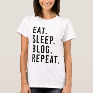 ESSEN Sie. SCHLAF. BLOG. WIEDERHOLUNG. T-Shirt