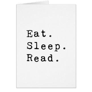 Essen Sie. Schlaf. Gelesen Karte