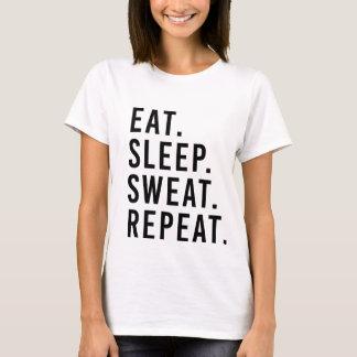 ESSEN Sie. SCHLAF. SCHWEISS. WIEDERHOLUNG. T-Shirt