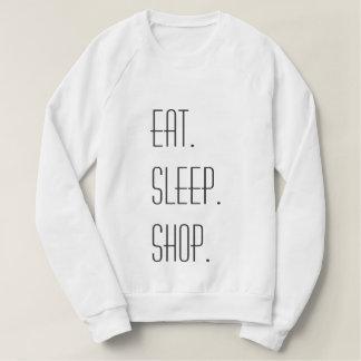 Essen Sie, schlafen Sie, kaufen Sie das Sweatshirt