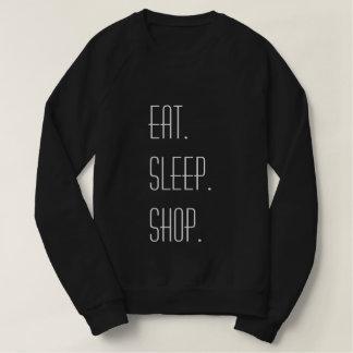 Essen Sie, schlafen Sie, kaufen Sie Sweatshirt