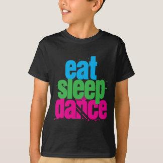 Essen Sie, schlafen Sie, tanzen Sie T-Shirt