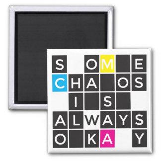 Etwas Chaos ist immer okaymagnet Quadratischer Magnet