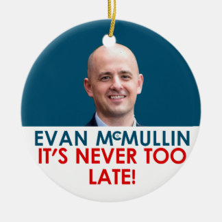 Evan McMullin - es ist nie zu spät Keramik Ornament
