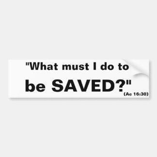 """Evangelistic """"was ich tun muss gerettet zu autoaufkleber"""