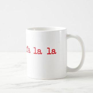 Fa-La-La-La-La-Tasse Kaffeetasse
