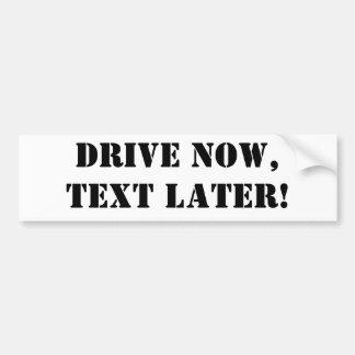 Fahren Sie JETZT, Text SPÄTER! Autoaufkleber