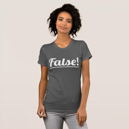 Falsch! Geldstrafe-Jersey-T - Shirt der Frauen