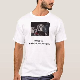 Familie, Dank BO….Jetzt erhielt ich, Photoshop. zu T-Shirt