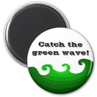 Fangen Sie die grüne Welle Runder Magnet 5,1 Cm