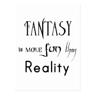 Fantasie ist mehr Spaß als Wirklichkeit Postkarte
