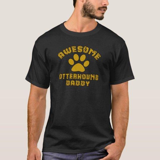 FANTASTISCHER OTTERHOUND-VATI T-Shirt