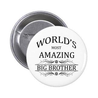 Fantastischste große Bruder der Welt der Runder Button 5,1 Cm