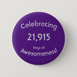 Feiern von 21.915 Tagen von Awesomeness Geburtstag Runder Button 5,1 Cm