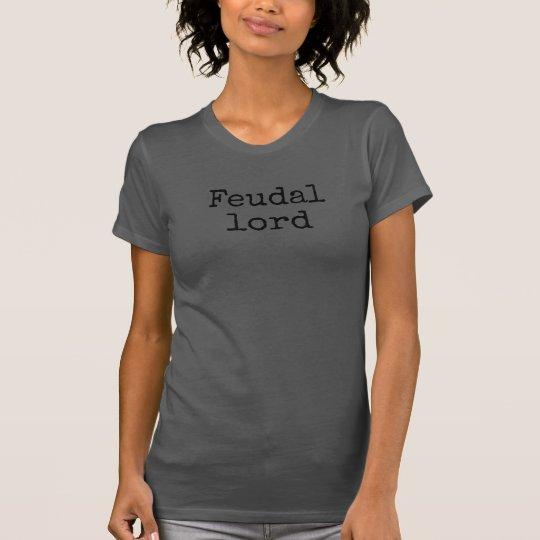 Feudallord-Shirt T-Shirt
