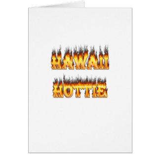 Feuer und Flammen Hawaiis Hottie Karte
