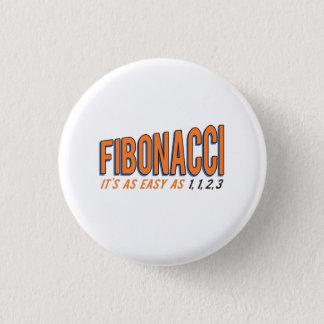 Fibonacci ist es so einfach wie 1, 1, 2, 3 runder button 2,5 cm