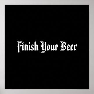 Finissez votre bière poster