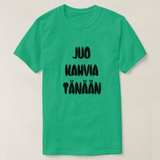 Finnischer Wortgetränkkaffee heute T-Shirt