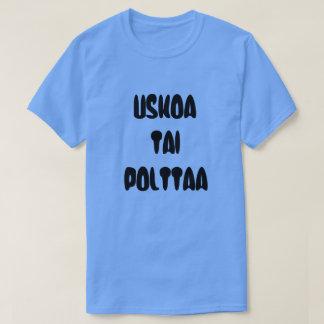 Finnisches Wort glauben oder brennen T-Shirt