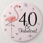 """Flamingo-Rosa """"40 und fabelhafte!"""" Knopf Runder Button 15,3 Cm"""