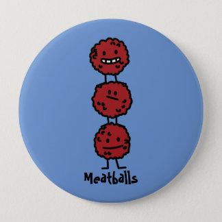 Fleischklöschen-Fleischklöschen gestapelt auf Runder Button 10,2 Cm