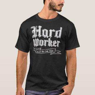 Fleißiger Arbeiter: Erhält die Arbeit erledigt T-Shirt