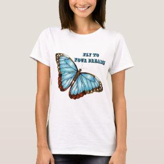 Fliege zu Ihren Träumen T-Shirt