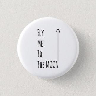 Fliegen Sie mich zum Mond-Gluten-freien Runder Button 2,5 Cm