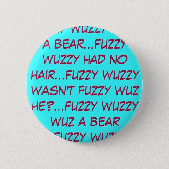 flockiges wuzzy wuz ein Bärnknopf Runder Button 5,1 Cm