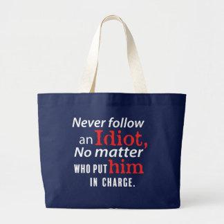 Folgen Sie nie einer Idiot-Taschen-Tasche Jumbo Stoffbeutel