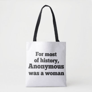 For woman most of history, Anonymous was zu Tasche