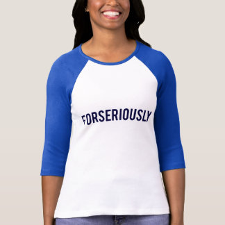Forseriously Baseball-Shirt T-Shirt