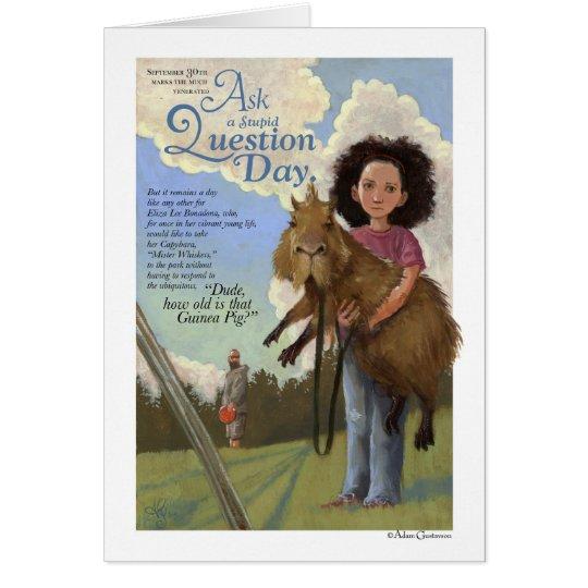 Fragen Sie eine dumme Fragen-Tageskarte Grußkarte