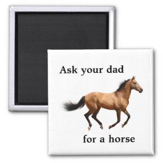 Fragen Sie Ihren Vati für einen Pferdemagneten Quadratischer Magnet
