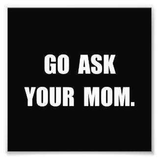 Fragen Sie Mamma Fotografischer Druck