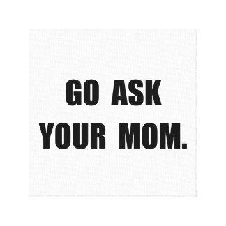 Fragen Sie Mamma Galerie Falt Leinwand