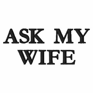 Fragen Sie mein Ehefrau-Polo Besticktes Polohemd