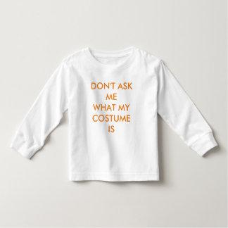 Fragen Sie mich nicht, was mein Kostüm lustiges Kleinkind T-shirt