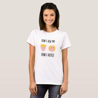 Fragen Sie mich nicht, wie ich den T - Shirt der