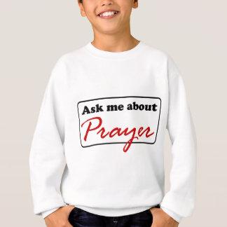 Fragen Sie mich über Gebet Sweatshirt