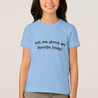 Fragen Sie mich über mein Lieblingsbuch T-Shirt