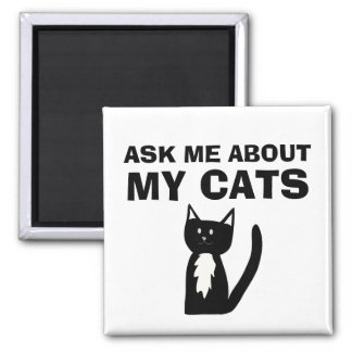 Fragen Sie mich über meine Katzentuxedo-Katze Quadratischer Magnet