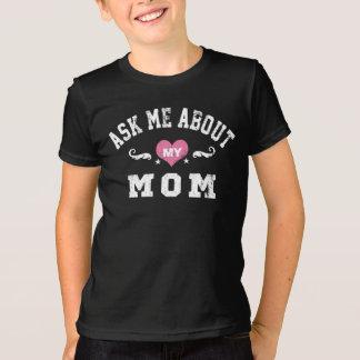 Fragen Sie mich über meine Mamma T-Shirt