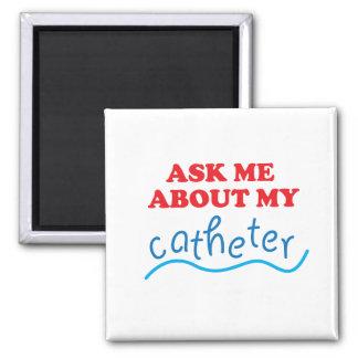 Fragen Sie mich über meinen Katheter Quadratischer Magnet