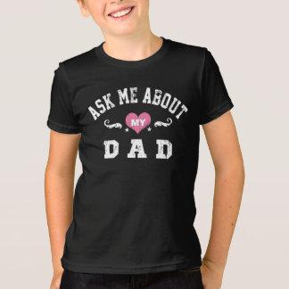 Fragen Sie mich über meinen Vati T-Shirt