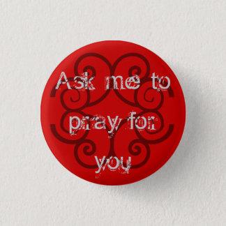 """""""Fragen Sie mich, um für Sie zu beten """" Runder Button 2,5 Cm"""