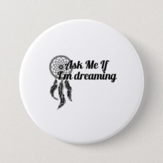 Fragen Sie mich, wenn ich Knopf 3-Inch träume Runder Button 7,6 Cm