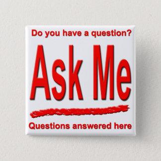 Fragen Sie mir Knopf Quadratischer Button 5,1 Cm
