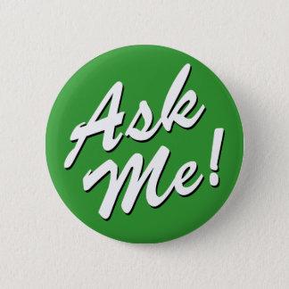 Fragen Sie mir Knopf Runder Button 5,1 Cm